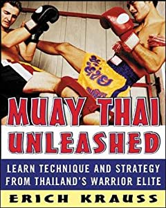 Read Online Muay Thai Unleashed: Learn Technique and