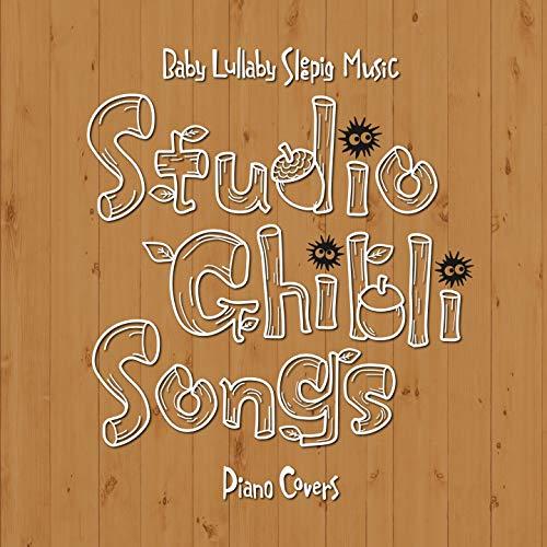 Baby Lullaby Sleeping Music Studio Ghibli Songs (Piano Covers)