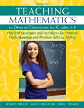 Teaching Mathematics in Diverse Classrooms for Grades 5-8: Practical Strategies and Activities That Promote Understanding and Problem Solving Ability