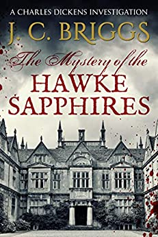 The Mystery of the Hawke Sapphires (Charles Dickens Investigations Book 7) by [J. C. Briggs]