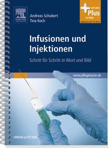Infusionen und Injektionen: Schritt für Schritt in Wort und Bild - mit pflegeheute.de-Zugang
