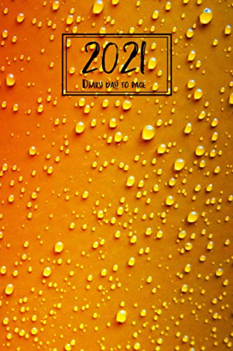 2021 Diary Day to Page: Beer Lovers Journal to Write in - Craft Beers Daily Planner Agenda - 12 Months Organizer & Schedule (Gift for Beer Drinkers)