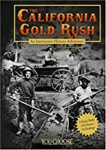 The California Gold Rush: An Interactive History Adventure (You Choose Books) [Paperback] [2008] (Author) Elizabeth Raum