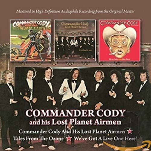 Commander Cody & His Lost Planet Airmen/Tales from Ozone/We've
