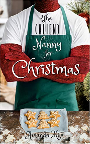 The (Alien) Nanny for Christmas by [Amanda Milo]
