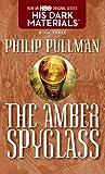 His Dark Materials: The Amber Spyglass (Book 3)