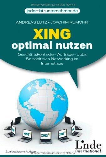 XING optimal nutzen: Geschäftskontakte - Aufträge - Jobs. So zahlt sich Networking im Internet aus von Andreas Lutz (25. August 2009) Broschiert