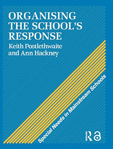 Organising a School's Response (Special Needs in Mainstream Schools Book 1) (English...