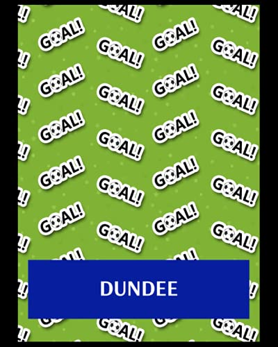 Dundee: Life Planner, Dundee FC Personal Journal, Dundee Football Club, Dundee FC Diary, Dundee FC Planner, Dundee FC
