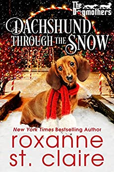 Dachshund Through the Snow (The Dogmothers Book 3) by [Roxanne St. Claire]