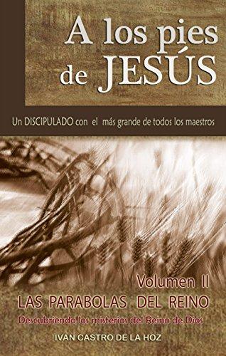 A Los Pies De Jesus Las Parabolas Del Reino Spanish Edition Kindle Edition By Castro De La Hoz Ivan Isaac Religion Spirituality Kindle Ebooks