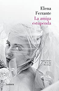 AMIGA ESTUPENDA, LA par Elena Ferrante