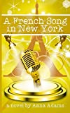 A French Song in New York (The French Girl series) (Volume 6)