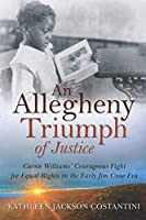 An Allegheny Triumph of Justice: Carrie Williams' Courageous Fight for Equal Rights in the Early Jim Crow Era