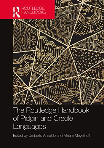 Compare Textbook Prices for The Routledge Handbook of Pidgin and Creole Languages Routledge Handbooks in Linguistics 1 Edition ISBN 9781138557789 by Ansaldo, Umberto,Meyerhoff, Miriam