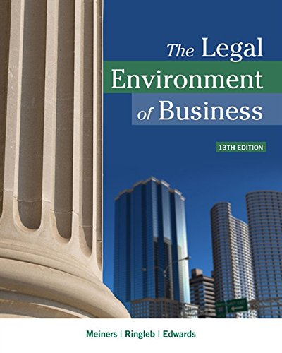 Compare Textbook Prices for The Legal Environment of Business 13 Edition ISBN 9781337095495 by Meiners, Roger E.,Ringleb, Al H.,Edwards, Frances L.