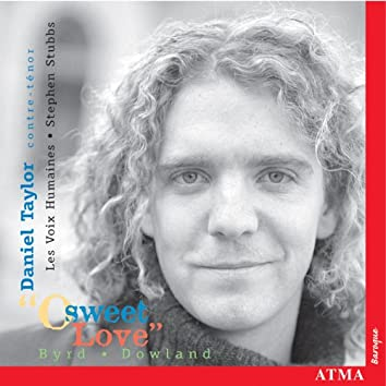 O Sweet Love: Music of Byrd & Dowland