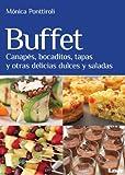 Buffet: Canapés, bocaditos, tapas y otras delicias dulces y saladas (Sabores y placeres del buen gourmet)