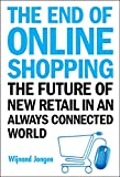 End Of Online Shopping, The: The Future Of New Retail In An Always Connected World (English Edition)