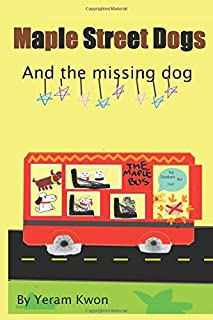 The Maple Street Dogs: The Missing Dog