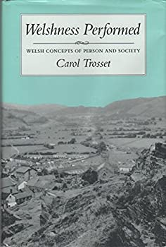 Hardcover Welshness Performed: Welsh Concepts of Person and Society (The Anthropology of Form and Meaning) Book