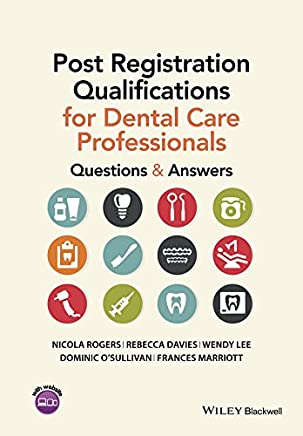 Post Registration Qualifications for Dental Care Professionals: Questions and Answers (English Edition)
