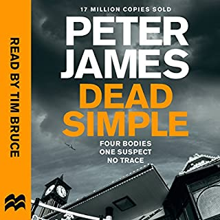 Dead Simple     Roy Grace, Book 1              By:                                                                                                                                 Peter James                               Narrated by:                                                                                                                                 Tim Bruce                      Length: 11 hrs and 39 mins     1,013 ratings     Overall 4.4