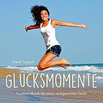 Glücksmomente (Positive Musik für einen entspannten Geist)