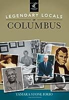 Legendary Locals of Columbus, Indiana