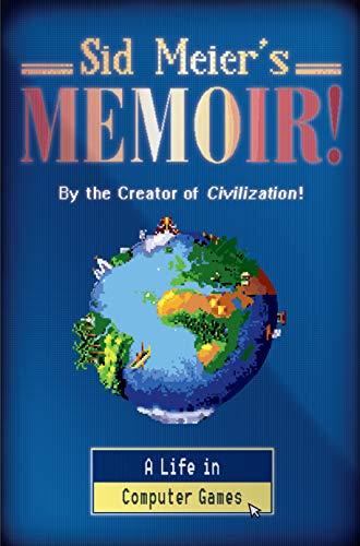 Sid Meier's Memoir!: A Life in Computer Games (English Edition)