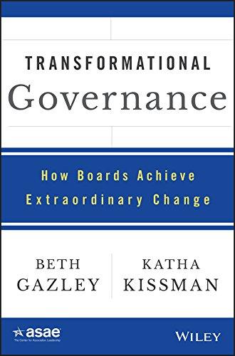 Transformational Governance: How Boards Achieve Extraordinary Change (ASAE/Jossey-Bass Series) (English Edition)