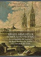 Régio Aparato e Soberano Festejo (Portuguese Edition)