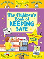 The Children's Book of Keeping Safe: Includes Reward Chart and over 50 Stickers (Little Learners)