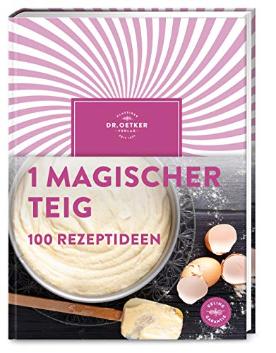 1 magischer Teig – 100 Rezeptideen