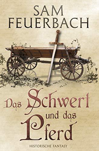 Das Schwert und das Pferd: Ein Gaukler Chroniken Prequel - Kurzgeschichte (2 Kapitel)...