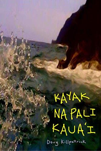Kayak Na Pali Kaua\'i: How To Handle (English Edition)