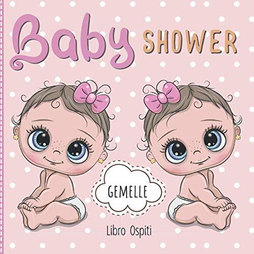 Baby Shower: Libro Ospiti per Gemelle | Pagine eleganti per lasciare consigli e dediche. Idea Regalo Originale per neo Genitori.