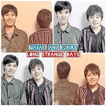 Long Strange Days