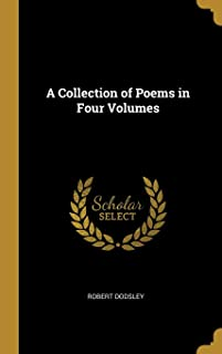 A Collection of Poems in Four Volumes