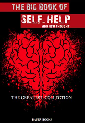 The Big Book of Self-Help and New Thought (The Greatest Collection 18) (English Edition)