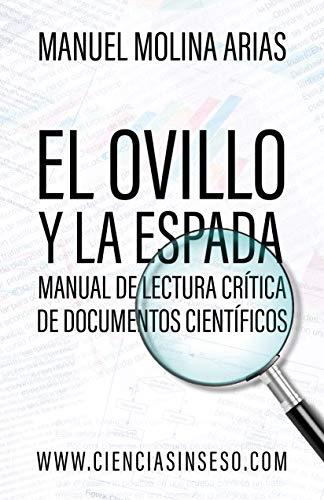 El ovillo y la espada: Manual de lectura crítica de documentos científicos (Spanish Edition)