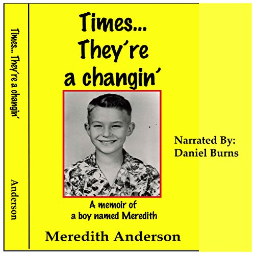Times... They're a Changin': A Memoir of a Boy Named Meredith audiobook cover art