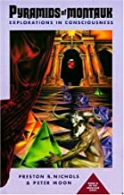Pyramids of Montauk: Explorations in Consciousness (The Montauk Trilogy Book 3)