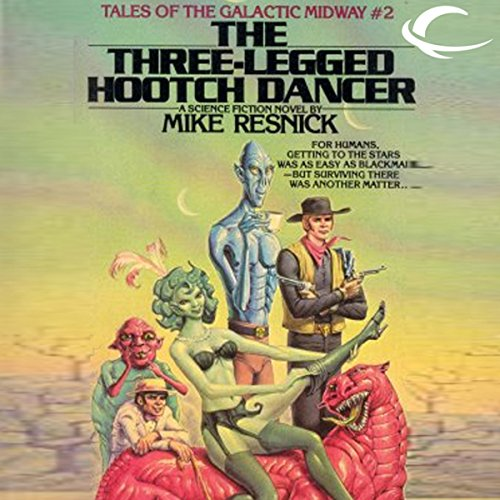 The Three-Legged Hootch Dancer     Tales of the Galactic Midway, Book 2              By:                                                                                                                                 Mike Resnick                               Narrated by:                                                                                                                                 Kerry Woodrow                      Length: 4 hrs and 46 mins     10 ratings     Overall 4.2