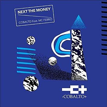 Next the money (feat. MC Febbo)