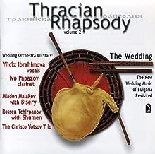 Thracian Rhapsody: New Wedding Music of Bulgaria 2