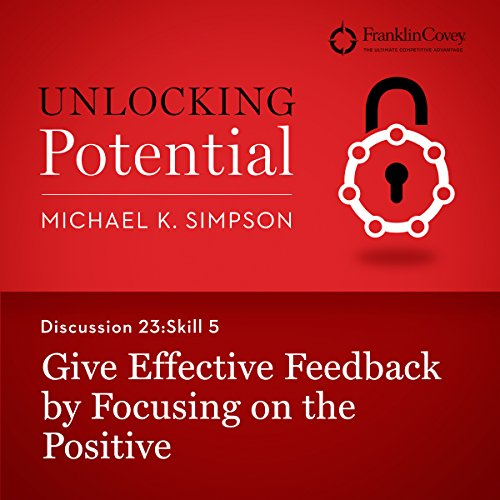 Discussion 23: Skill 5 - Give Effective Feedback by Focusing on the Positive audiobook cover art