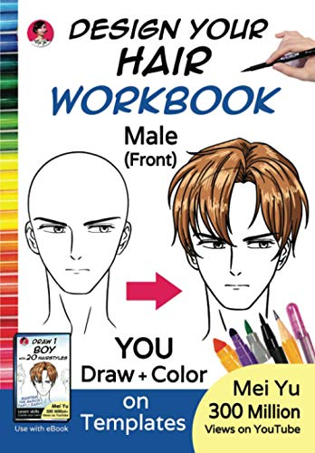 Design Your Hair WorkBook: Male (Front): Anime Manga Head Drawing Templates to Draw Cool Hairstyles for Boy Characters - Drawing WorkBook for ... Teens, and Adults (Design Your Own WorkBooks)