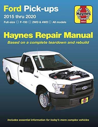 Haynes Ford Pick-ups 2015 Thru 2020: Full-size-f-150-2wd & 4wd-all Models: Based on a Complete Teardown and Rebuild: Full-Size * F-150 I 2wd & 4WD * ... and Rebuild (Haynes Automotive Repair Manual)