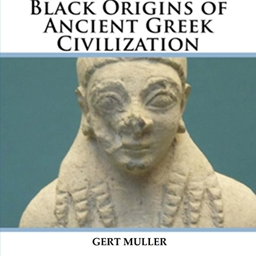 Black Origins of Ancient Greek Civilization audiobook cover art